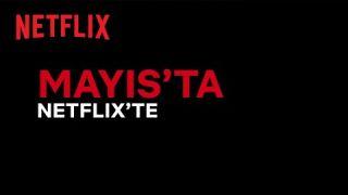 Bu ay Netflix Türkiye'de neler var? | Mayıs 2021